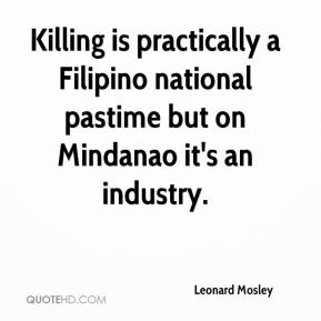 Leonard Mosley  - Killing is practically a Filipino national pastime but on Mindanao it's an industry.