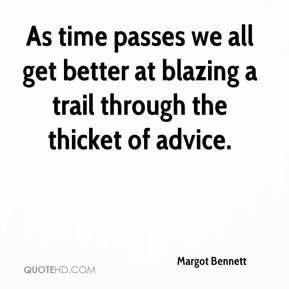As time passes we all get better at blazing a trail through the thicket of advice.