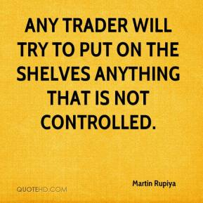 Martin Rupiya  - Any trader will try to put on the shelves anything that is not controlled.