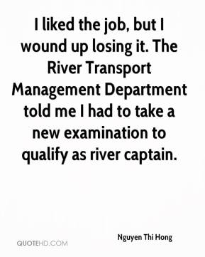 Nguyen Thi Hong  - I liked the job, but I wound up losing it. The River Transport Management Department told me I had to take a new examination to qualify as river captain.