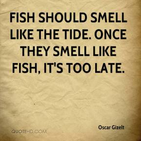 Too late quotes page 11 quotehd for Breath smells like fish