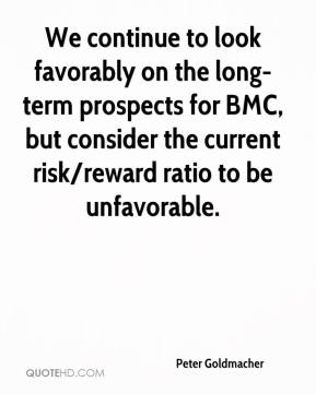 Peter Goldmacher  - We continue to look favorably on the long-term prospects for BMC, but consider the current risk/reward ratio to be unfavorable.