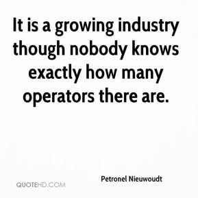 Petronel Nieuwoudt  - It is a growing industry though nobody knows exactly how many operators there are.
