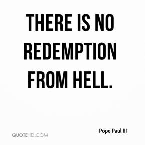 There is no redemption from hell.