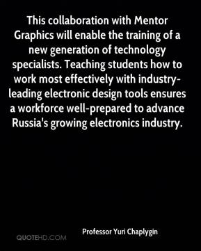 This collaboration with Mentor Graphics will enable the training of a new generation of technology specialists. Teaching students how to work most effectively with industry-leading electronic design tools ensures a workforce well-prepared to advance Russia's growing electronics industry.