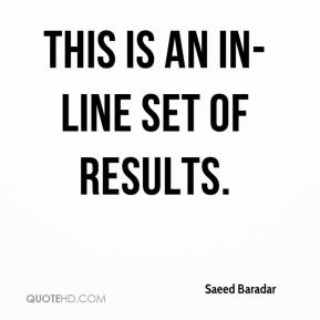 Saeed Baradar  - This is an in-line set of results.