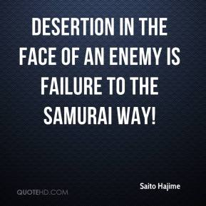 Saito Hajime  - Desertion in the face of an enemy is failure to the samurai way!