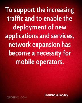 Shailendra Pandey  - To support the increasing traffic and to enable the deployment of new applications and services, network expansion has become a necessity for mobile operators.