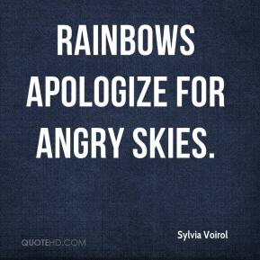 Sylvia Voirol  - Rainbows apologize for angry skies.
