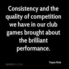 Tepau Rota  - Consistency and the quality of competition we have in our club games brought about the brilliant performance.