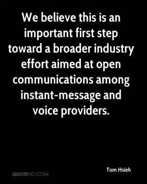 Tom Hsieh  - We believe this is an important first step toward a broader industry effort aimed at open communications among instant-message and voice providers.