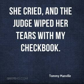 Tommy Manville  - She cried, and the judge wiped her tears with my checkbook.