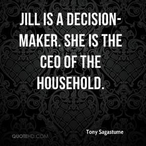 Jill is a decision-maker. She is the CEO of the household.