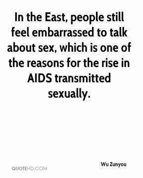 Wu Zunyou  - In the East, people still feel embarrassed to talk about sex, which is one of the reasons for the rise in AIDS transmitted sexually.