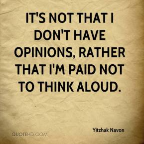 Yitzhak Navon - It's not that I don't have opinions, rather that I'm paid not to think aloud.