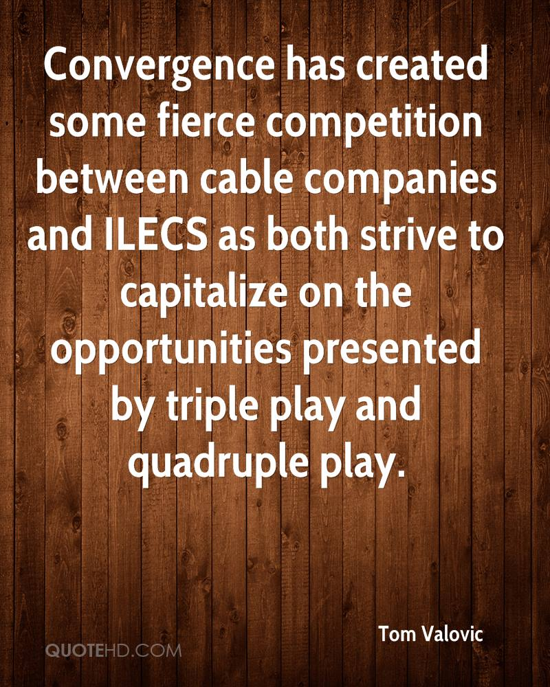 Convergence has created some fierce competition between cable companies and ILECS as both strive to capitalize on the opportunities presented by triple play and quadruple play.