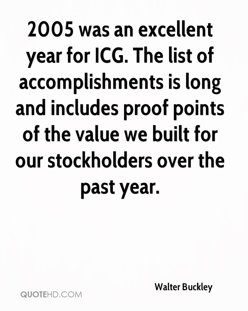 2005 was an excellent year for ICG. The list of accomplishments is long and includes proof points of the value we built for our stockholders over the past year.