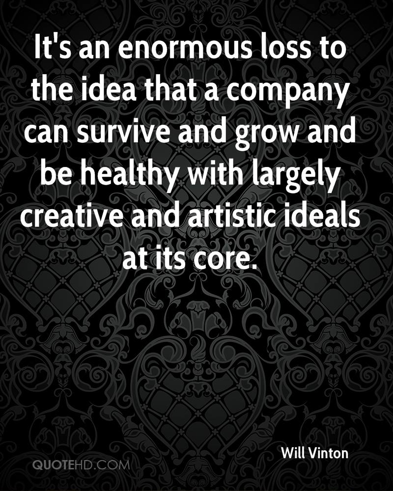 It's an enormous loss to the idea that a company can survive and grow and be healthy with largely creative and artistic ideals at its core.