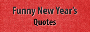 Funny New Year's Quotes